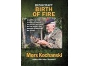 Mors Kochanski Bushcraft DVD: 'Birth of Fire'